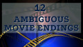 12 Ambiguous Movie Endings