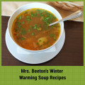 Mrs Beeton's Winter Warming Soup Recipes: 4 Varieties