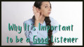 Why It's Important to Be a Good Listener