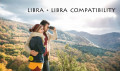 Libra and Libra: Everything You Need to Know about This Couple