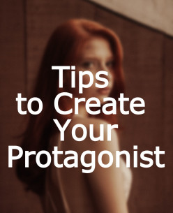 7 Tips to Create Your Protagonist