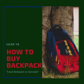 How to Buy Backpack
