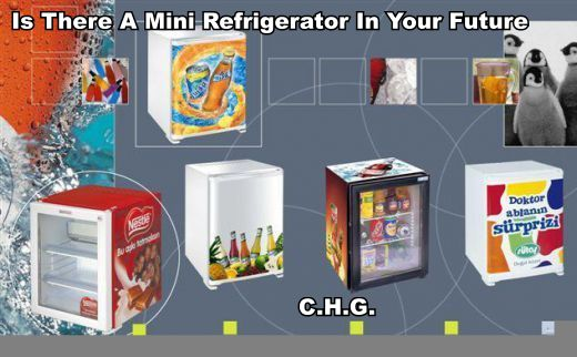 Is There A Mini Refrigerator In Your Future.