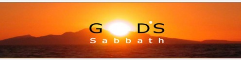 GOD'S SABBATH DAY - SATURDAY