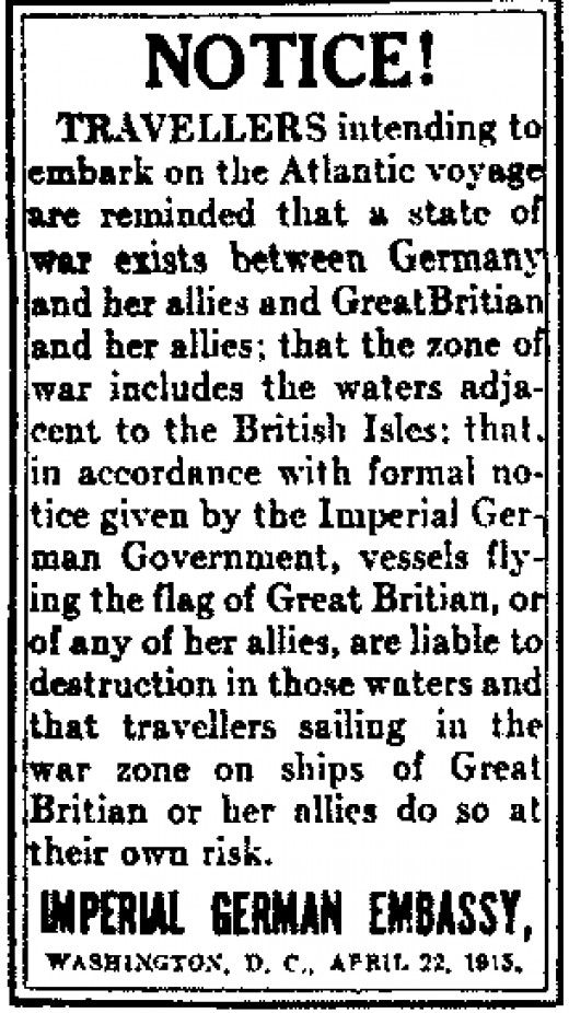 The warning from the German Embassy printed underneath the shedule for the voyage of the Lusitania. It was to prove accurate.