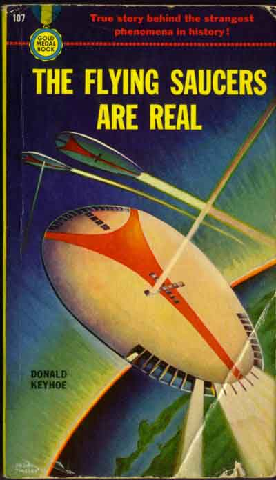 The Flying Saucers are Real. Donald Keyhoe, 1950.