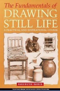 Fundamentals Of Drawing Still Life by Barrington Barber - A book that explores still life drawing subjects with passion.