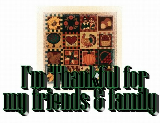 I'm Thankful for my friends and family