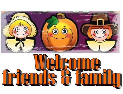 Welcome friends and family