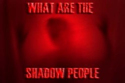 What Are The Shadow People