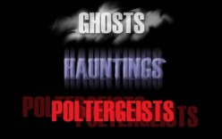 Ghosts Hauntings and Poltergeists