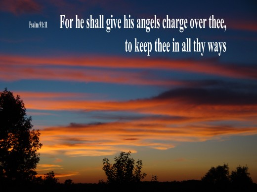 HE shall give His angels charge over thee . . .