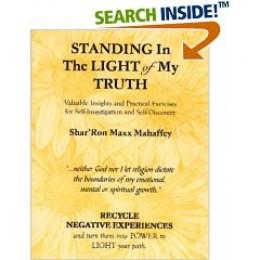 """Standing In The Light of My Truth""      2005 Shar'Ron Maxx Mahaffey    ISBN: 0-9621144-2-1    LCCN: 2005902527"