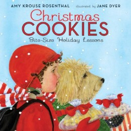 Christmas Cookies: Bite-Size Holiday Lessons by Amy Krouse Rosenthal and illustrated by Jane Dyer book cover