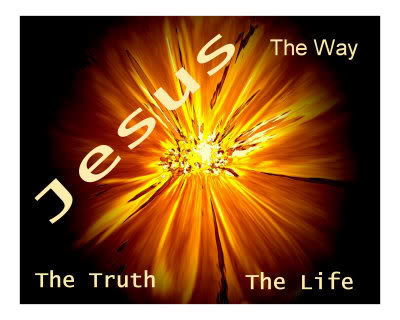 Jesus the Way, the Truth and the Life