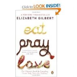 The Books I'm Reading: Eat Pray Love, by Elizabeth Gilbert