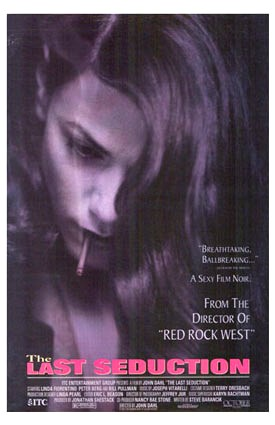 Bridget Gregory, played by Linda Fiorentino, The Last Seduction, 1994