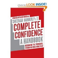 Sheenah Hankin Ph.D's Complete Confidence Handbook will help dieter beat the mental battle that hinders most diets.