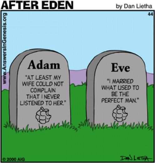 Adam and Eve have been a favorite topic in jokes between the two sexes.