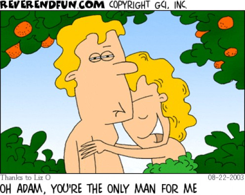 If you are looking for some good gender related humor the Garden of Eden is a great place to start.