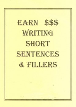 How to Earn Dollars Writing Short Sentences and Fillers Part 2