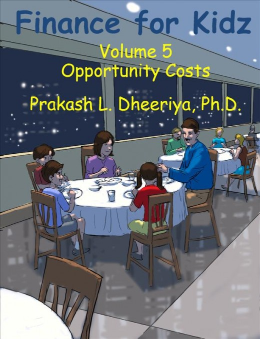 Finance For Kidz: Volume 5: Opportunity Costs