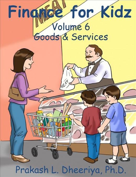 Finance For Kidz: Volume 6: Goods & Services