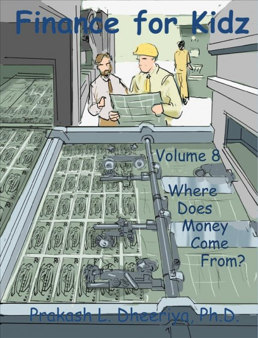 Finance For Kidz: Volume 8: Where Does Money Come From?
