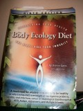 The Body Ecology Diet for Recovering Immunity and Health