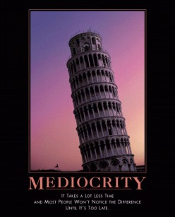 Mediocrity in the first degree