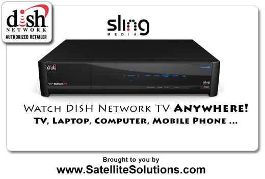DISH Network unveils its coveted SlingLoaded HD-DVR Receiver. Watch TV anywhere!