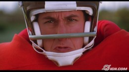 Adan Sandler  in the football movie The Waterboy