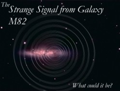 The Strange Signal From Galaxy M 82