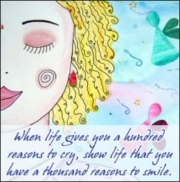 When Life gives you reasons to cry there is always something to smile about quotes