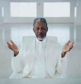 Do you believe in Morgan Freeman?