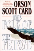 Mind-Bending Science Fiction: Folk of the Fringe by Orson Scott Card