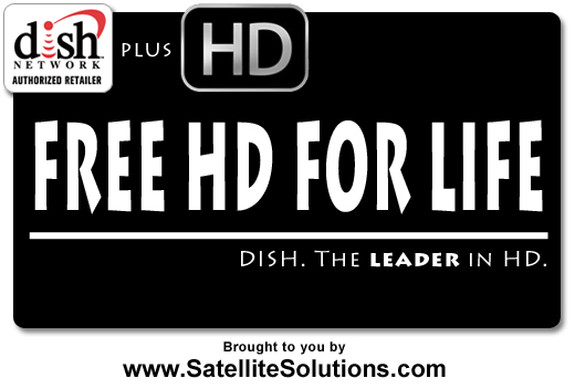 DISH Network is now offering FREE HD FOR LIFE for new and existing customers. Times are changing, folks. Time to get you some free HD!
