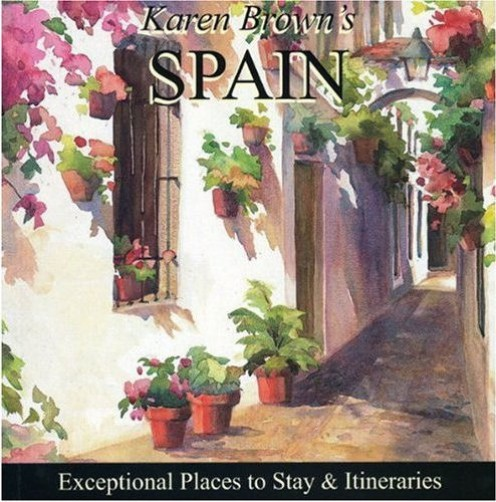 Karen Brown's Spain ~ 2010 'Exceptional Places to Stay ~ and Itineraries'