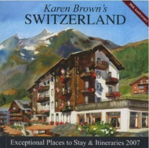 Karen Brown's Switzerland 2007 - 30th Anniversary