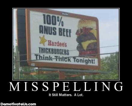Spelling matters. It really does.