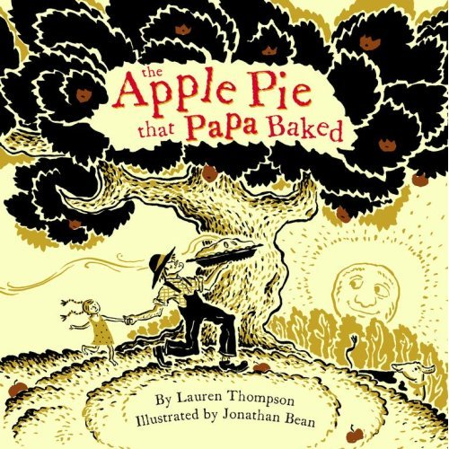 The Apple Pie that Papa Baked by Lauren Thompsen and Jonathen Bean