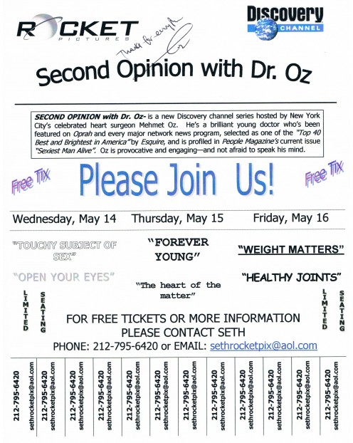 This autographed flier is an example of how the producers of Second Opinion With Dr. Oz solicited for an audience - in May 2003. Today, I hear people are turned away at his Fox television recording sessions at Rockefeller Center.