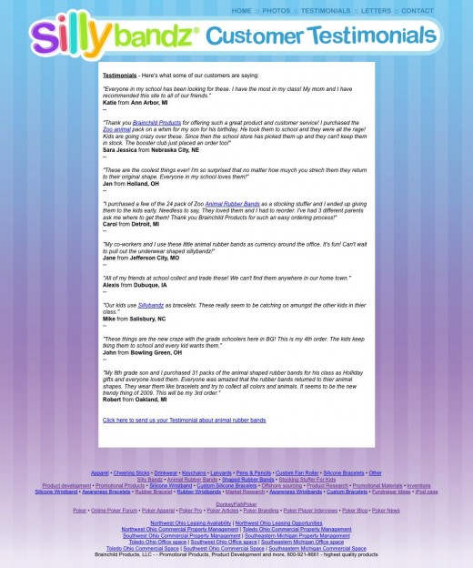 Same links on the Testimonial page, where kids and parents letters to Silly Bandz are displayed. One testimonial rads 'My mom and I have recommended this site to all of our friends.'