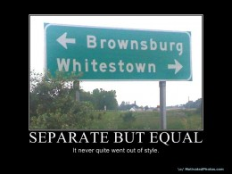 Separate But Equal Is Back