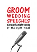 Groom Wedding Speech-Saying the right words at the right time