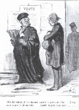 """Daumier Lithograph from the 19th century: """"My dear Sir, it is quite impossible for me to take your case. . . You lack the most important piece of evidence. . . (aside) evidence that you can pay my fee!"""" If your attorney is as pompous as this guy, fin"""