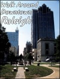 A Walk Around Downtown Raleigh, NC