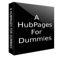 A HubPages For Dummies-Paid To Write Tutorial