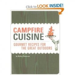Campfire Cuisine: Gourmet Recipes for the Great Outdoors [Paperback] By Robin Donovan