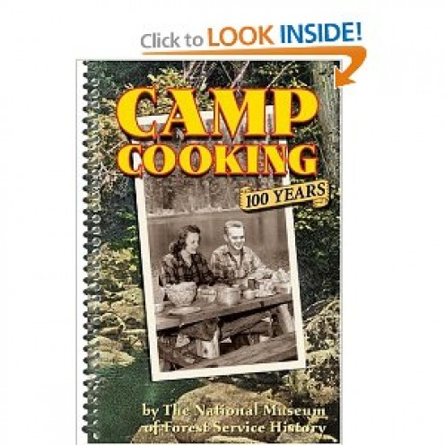 Camp Cooking: 100 Years [Spiral-bound] By The National Museum of Forest Service History